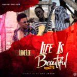 """[Video] Leke Lee – """"Life Is Beautiful"""""""