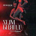 """Slim Burna – """"Oh Na Na Na"""" (Remix) f. Edem"""