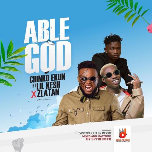 """Chinko Ekun """"Able God"""""""