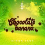 """[Song] Simba Tagz – """"Chocolate Banana"""""""