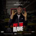 Coco Billz 8211 8220Put The Blame8221 Prod by Frankie Free