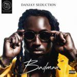 "[VIDEO + AUDIO] Danjay Seduction – ""Badman"""