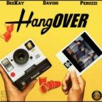 """Deekay – """"Hangover"""" ft. Davido & Peruzzi"""