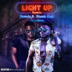 Demola 8211 8220Light Up Remix8221 ft Wande Coal