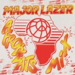 "Major Lazer – ""Afrobeats Mix"" ft. Davido, Burna Boy, Kizz Daniel, Skales & Mr Eazi"