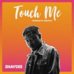 Shaydee  8220Touch Me8221