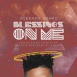 "Reekado Banks – ""Blessings On Me"""