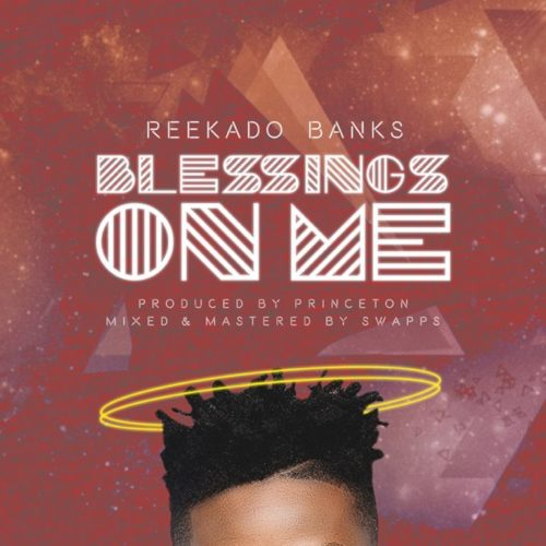 "reekado banks ""blessing on me"""