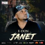 """[Song] E-Don – """"JANET"""" (prod. by Frankie Free)"""
