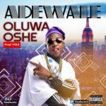 Adewale 8211 8220Oluwa Oshe8221