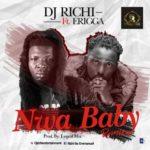 "[Song] DJ Richi – ""Nwa Baby (Remix)"" f. Erigga"