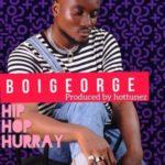 "Boi George – ""Hip Hop Hurray"""