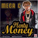 """Mega C – """"Plenty Money"""""""