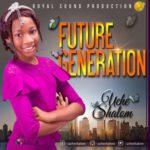 "Uche Shalom – ""Future Generation"""