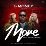 G Money 8211 8220Move8221 Ft Small Doctor x Mz kiss   iamdjgmoney