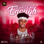 """[Song] Jayphil – """"Can't Get Enough"""""""