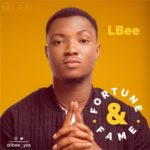 "LBee – ""Fortune & Fame"" (Prod. by Pheelz)"