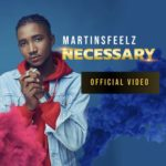 Video Martinsfeelz 8211 8220Necessary8221