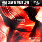 Mut4y  8220How Deep Is Your Love8221 ft Wurld