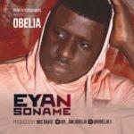 Obelia 8211 8220Eyan Soname8221 Prod By Mic Daviz