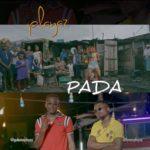 "[AUDIO/VIDEO] Playaz – ""Pada"""