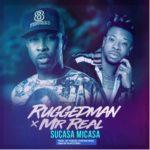 Ruggedman  8220Sucasa Micasa8221 ft Mr Real