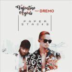 "Valentine Agodi – ""Paper Stacks"" f. Dremo"