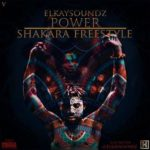 Elkay Soundz 8211 8220Power 038 Shakara8221 Freestyle   elkaysoundz