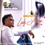[Song] Willicino – Lady Aisha