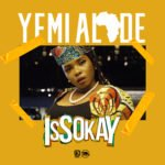 [Video Premiere] Yemi Alade – Issokay
