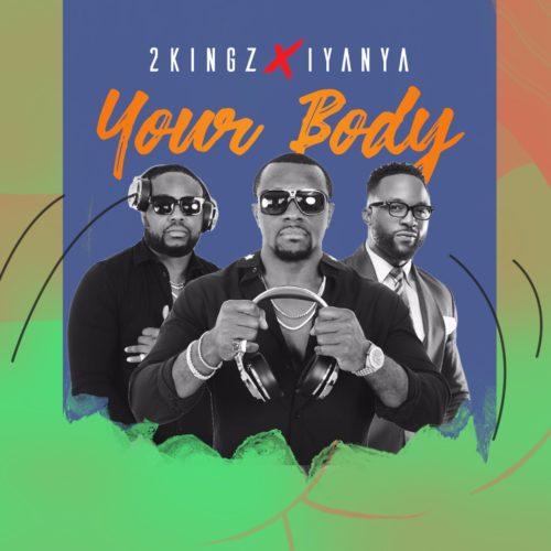 "2Kingz x Iyanya – ""Your Body Audio+Video Download"