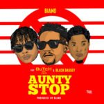 Biano 8211 8220Aunty Stop8221 Ft BuTcH of Jmg x Black Bassey