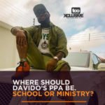 Where Should Davido's PPA Be- School or Ministry