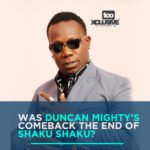 Was Duncan Mighty's Comeback The End Of Shaku Shaku ?