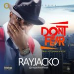 VideoAudio Rayjacko 8211 8220Don8217t Fear8221  iamrayjacko