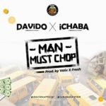Song Ichaba x Davido 8211 8220Man Must Chop8221