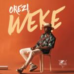 """Orezi – """"Weke"""""""