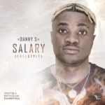 "Danny S – ""Salary (freestyle)"""
