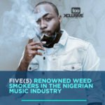 5 Renowned Weed Smokers In The Nigerian Music Industry