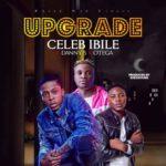 "Celeb Ibile – ""Upgrade"" f. Danny S x Otega (Prod. By She2sound)"
