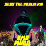 Sess the PRBLM Kid – Omo Muda (Album) Artwork / Tracklist