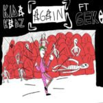 "Kida Kudz – ""Again"" ft. Geko"