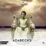 "AdaBecks – ""Follow Me To Jesus"" (Prod. By Mekoyo)"