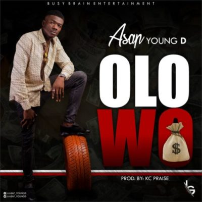 "Asap Young D – ""Olowo"""