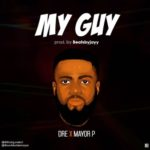 "Shotgun Dre x Mayor P – ""My Guy"""