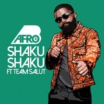 "Afro B – ""Shaku Shaku"" ft. Team Salut"