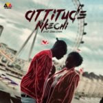 """[Audio + Video] Attitude – """"Nkechi"""""""