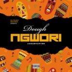 "Dough – ""Ngwori"""