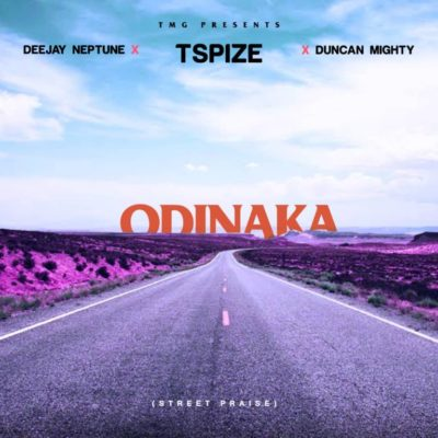 "Tspize x DJ Neptune x Duncan Mighty – ""Odinaka"" (Street Praise) Download mp3"