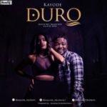 """Kayode – """"Duro"""" [Prod. by Fret]"""